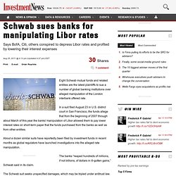 Schwab sues banks for manipulating Libor rates