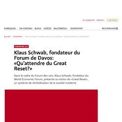 Klaus Schwab, fondateur du Forum de Davos: «Qu'attendre du Great Reset?»
