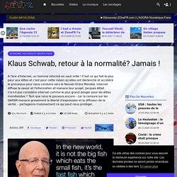 Klaus Schwab, retour à la normalité? Jamais !