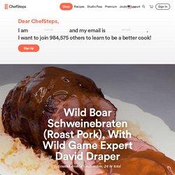Wild Boar Schweinebraten (Roast Pork), With Wild Game Expert David Draper