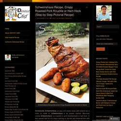 Schweinshaxe Recipe, Crispy Roasted Pork Knuckle or Ham Hock (Step by Step Pictorial Recipe)