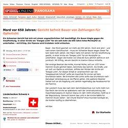 Schweiz: Bauer muss nicht mehr für Mord vor 650 Jahren zahlen