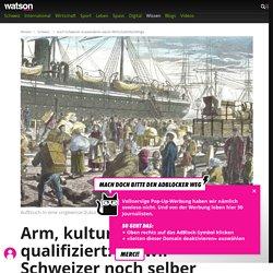 Auch Schweizer Auswanderer waren Wirtschaftsflüchtlinge