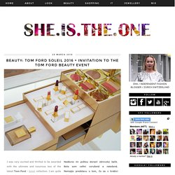 Slovenska Blogerka - she.is.the.one: BEAUTY: Tom Ford Soleil 2016 + Invitation to the Tom Ford Beauty Event
