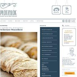 Schweizer Wurzelbrot – Plötzblog – Selbst gutes Brot backen
