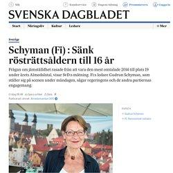 Schyman (Fi) : Sänk rösträttsåldern till 16 år