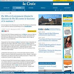 Pie XII a-t-il sciemment éliminé le discours de Pie XI contre le