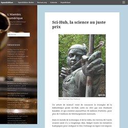 Sci-Hub, la science au juste prix – L'Alambic numérique