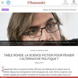 Table ronde. La science-fiction pour penser l'alternative politique?