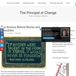 *The Science Behind Stories and Anecdotes – The Principal of Change