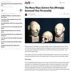 The Many Ways Science Has (Wrongly) Assessed Your Personality