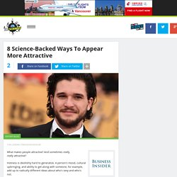8 Science-Backed Ways To Appear More Attractive
