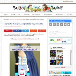 Science for Kids: Balancing Robot (FREE Printable)