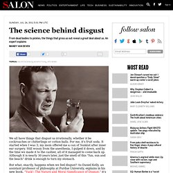 The science behind disgust