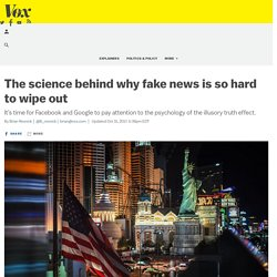 The science behind why fake news is so hard to wipe out
