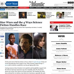 Star Wars and the 4 Ways Science Fiction Handles Race - Noah Berlatsky