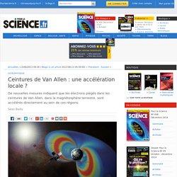 Ceintures de Van Allen: une accélération locale?