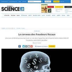 Le cerveau des fraudeurs fiscaux