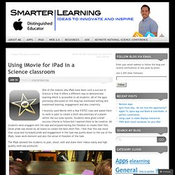 Using iMovie for iPad in a Science classroom « Smarter Learning