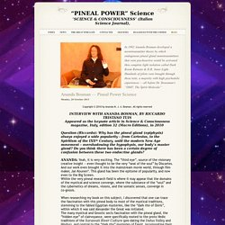 """PINEAL POWER"" Science 'SCIENCE & CONSCIOUSNESS' (Italian Science Journal),"