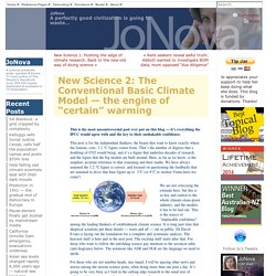"New Science 2: The Conventional Basic Climate Model — the engine of ""certain"" warming"