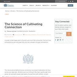 The Science of Cultivating Connection