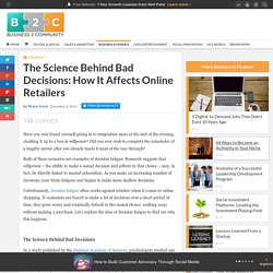 The Science Behind Bad Decisions: How It Affects Online Retailers
