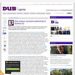 DUB: Rector Magn Bert vd Zwaan: Slow science, duurzame wetenschap of Science 3.0