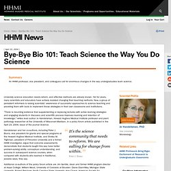 News: Bye-Bye Bio 101: Teach Science the Way You Do Science