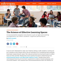 LEARNING ENVIRONMENTS The Science of Effective Learning Spaces