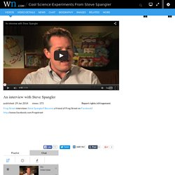 Cool Science Experiments From Steve Spangler - World News