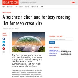 A science fiction and fantasy reading list for teen creativity