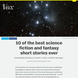 10 of the best science fiction and fantasy short stories ever