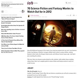 70 Science Fiction and Fantasy Movies to Watch Out for in 2012 - StumbleUpon