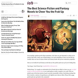 The Best Science Fiction and Fantasy Novels to Cheer You the Frak Up