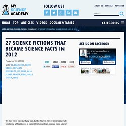 27 Science Fictions That Became Science Facts In 2012