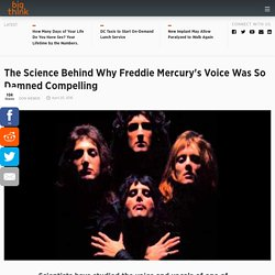 The Science Behind Why Freddie Mercury's Voice Was So Damned Compelling