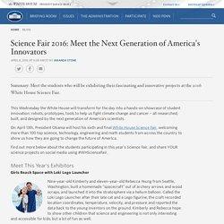 Science Fair 2016: Meet the Next Generation of America's Innovators