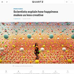 The (lack of) science behind happiness and creativity — Quartz
