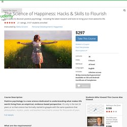 The Science of Happiness: Hacks & Skills to Flourish