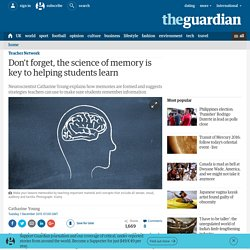 Don't forget, the science of memory is key to helping students learn