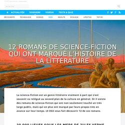 12 romans de science-fiction qui ont marqué l'histoire de la littérature