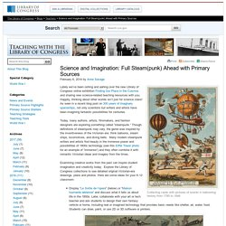Science and Imagination: Full Steam(punk) Ahead with Primary Sources