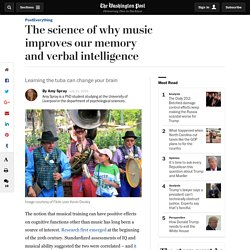 The science of why music improves our memory and verbal intelligence