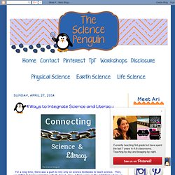 The Science Penguin: 4 Ways to Integrate Science and Literacy