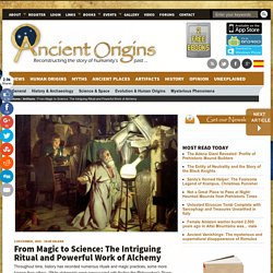 From Magic to Science: The Intriguing Ritual and Powerful Work of Alchemy