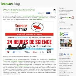 24 heures de science avec Jacques Kirouac