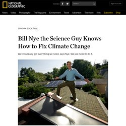 Bill Nye the Science Guy Knows How to Fix Climate Change