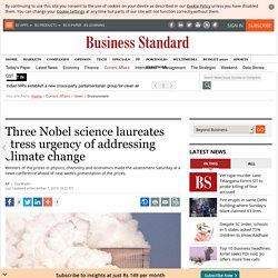 Three Nobel science laureates stress urgency of addressing climate change