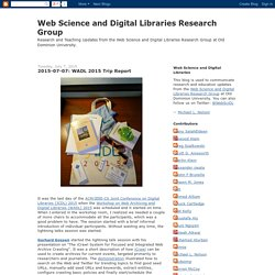 Web Science and Digital Libraries Research Group: 2015-07-07: WADL 2015 Trip Report
